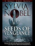 Seeds of Vengeance: A Kendall O'Dell Mystery