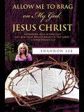 Allow Me to Brag on My God, Jesus Christ