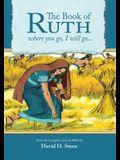Book of Ruth: Where You Go, I Will Go...