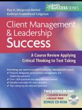 Client Management and Leadership Success: A Course Review Applying Critical Thinking to Test Taking [With CDROM]