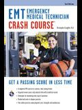 EMT Crash Course with Online Practice Test, 2nd Edition: Get a Passing Score in Less Time