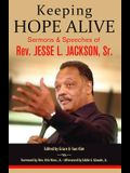 Keeping Hope Alive: Sermons and Speeches of Rev. Jesse L. Jackson, Sr.