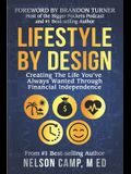 Lifestyle By Design: Creating the Life You've Always Wanted Through Financial Independence