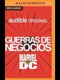 Guerra de Negocios - Marvel Vs DC