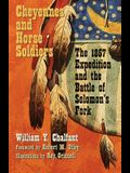 Cheyennes and Horse Soldiers: The 1857 Expedition and the Battle of Solomon's Fork