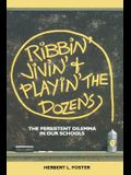Ribbin' Jivin' and Playin' The Dozens: The Persistent Dilemma in our Schools