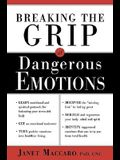 Breaking the Grip of Dangerous Emotions: Don't Break Down - Break Through!