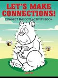 Let's Make Connections! Connect the Dots Activity Book
