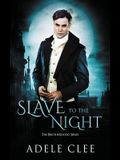 Slave to the Night