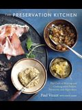 The Preservation Kitchen: The Craft of Making and Cooking with Pickles, Preserves, and Aigre-Doux [A Cookbook]