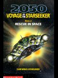 Rescue in Space (2050 Voyage of the Star Seeker)