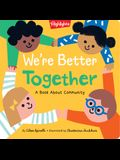 We're Better Together: A Book about Community