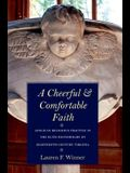 A Cheerful and Comfortable Faith: Anglican Religious Practice in the Elite Households of Eighteenth-Century Virginia