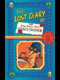 The Lost Diary of King Henry VIII's Executioner