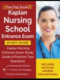 Kaplan Nursing School Entrance Exam Study Guide: Kaplan Nursing Entrance Exam Study Guide & Practice Test Questions [Includes Detailed Answer Explanat