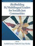 (Re)Building Bi/Multilingual Leaders for Socially Just Communities