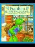 Franklin Quiere una Mascota = Franklin Wants a Pet (Spanish Edition)