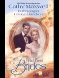 Wild West Brides (3 Novels in 1): Flanna and the Lawman/ This Side of Heaven/ Second Chance Bride