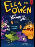 Ella and Owen 4: The Evil Pumpkin Pie Fight!