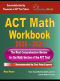 ACT Math Workbook 2020 - 2021: The Most Comprehensive Review for the ACT Math Test