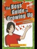 The Boys' Guide to Growing Up: Choices & Changes During Puberty