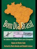 Bom Dia, Brasil: 3rd Edition of Portuguès Básico Para Estrangeiros