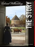 Colonial Williamsburg: The Story: From the Colonial Era to the Restoration