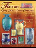Fenton Glass Made for Other Companies: Volume II 1970-2005: Identification & Value Guide