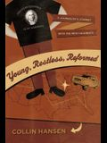 Young, Restless, Reformed: A Journalist's Journey with the New Calvinists