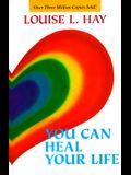 You Can Heal Your Life: Special Tenth Anniversary Edition