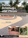 Patios, Driveways, and Plazas: The Patterns Language of Concrete Pavers