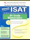 Illinois ISAT 8th Grade Mathematics: The Illinois Standards Achievement Test