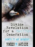 Divine Revelation for a Twitter Generation: Growing in the Prophetic