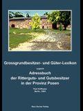 Grossgrundbesitzer- und Güter-Lexikon der Provinz Posen 1883: Zugleich Adressbuch der Ritterguts- und Gutsbesitzer. Herausgegeben von Paul Hoffmann, B