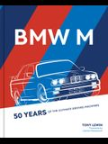 BMW M: 50 Years of Ultimate Driving Machines