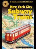 New York City Subway Trains: 12 Classic Punch-And-Build Trains