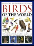 The Complete Illustrated Encyclopedia of Birds of the World: A Detailed Visual Reference Guide to 1600 Birds and Their Habitats, Shown in More Than 18