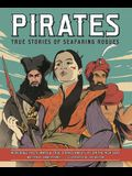 Pirates: True Stories of Seafaring Rogues: Incredible Facts, Maps & True Stories about Life on the High Seas