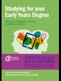 Studying for Your Early Years Degree: Skills and Knowledge for Becoming an Effective Early Years Practitioner