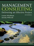 Management Consulting 5th Edn: Delivering an Effective Project