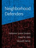 Neighborhood Defenders: Participatory Politics and America's Housing Crisis