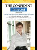 The Confident Introvert: Gain the skills to overcome shyness and low self-esteem