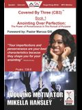 Anointing Over Perfection: The Power Of Perseverance In The Pursuit Of Purpose