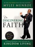 Rediscovering Faith: Understanding the Nature of Kingdom Living