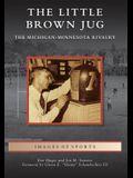 The Little Brown Jug: The Michigan-Minnesota Football Rivalry