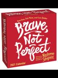 Brave, Not Perfect 2021 Day-To-Day Calendar