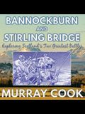 Bannockburn and Stirling Bridge: Exploring Scotland's Two Greatest Battles