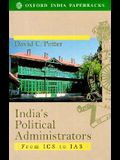 India's Political Administrators: From ICS to IAS