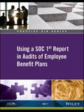 Practice Aid: Using a Soc 1 Report in Audits of Employee Benefit Plans