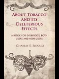 About Tobacco and Its Deleterious Effects - A Book for Everybody, Both Users and Non-Users